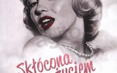 sklocona-z-zyciem-intymna-biografia-marilyn-monroe.1930960.2